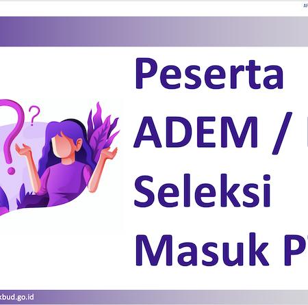 Peserta ADEM / Lulus Seleksi Masuk PT?